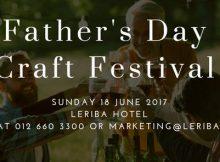Fathers Day 2017 Craft Festival - Leriba Hotel Centurion
