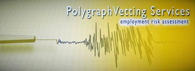 Polygraph Vetting Services & Criminal Record Verification